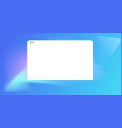 modern web browser window internet empty page ui vector image