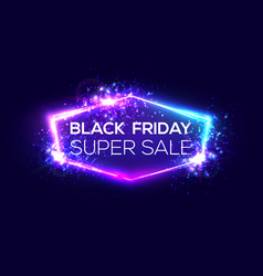 Black friday super sale banner on neon background vector