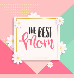 The best mom greeting card vector