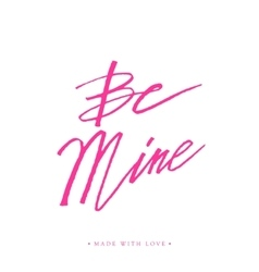 Be mine greeting card with calligraphy vector