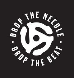 drop the needle the beat vinyl record logo vector image