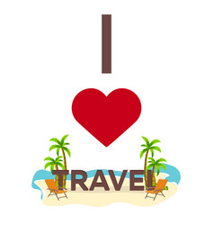 i love travel palm summer lounge chair vector image