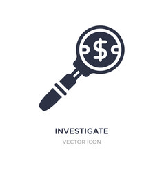 Investigate icon on white background simple vector