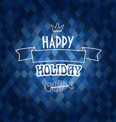 Happy holiday concept Template for a text vector image