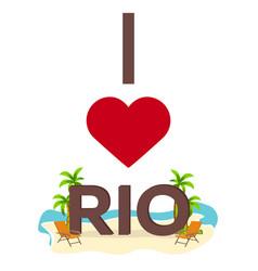 i love rio brazil travel palm summer lounge vector image