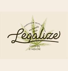 legalize marijuana weed cannabis green leaf retro vector image