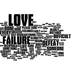 Love begin with vigor after failure text vector