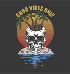 skull beach good vibes only vector image