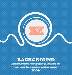 ticket discount icon sign Blue and white abstract vector image