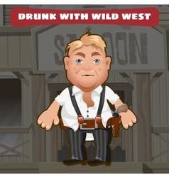 Cartoon character of Wild West - drunk man vector image vector image