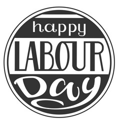 Happy labour day lettering text for greeting card vector