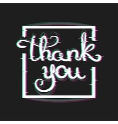 Thank You Card with Glitch Effect vector image vector image