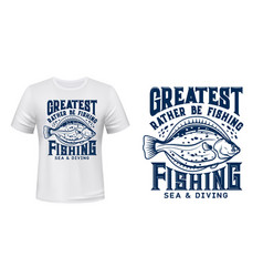 Fishing and diving t-shirt print with flounder vector