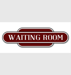 Waiting room station sign vector