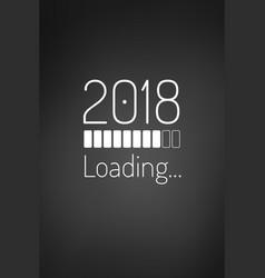 Year 2018 loading bar card or phone wallpaper vector