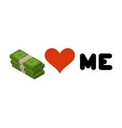 Money loves me Heart and wad of cash Emblem for vector image vector image
