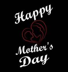 happy mothers day t shirt design vector image