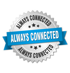 Always connected round isolated silver badge vector