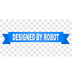 blue tape with designed by robot text vector image