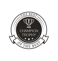 Champion trophy best ever vector