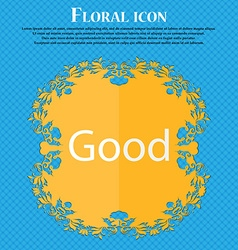 Good sign icon Floral flat design on a blue vector image