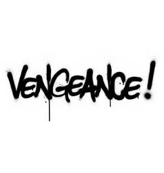 Graffiti vengeance word sprayed in black over vector
