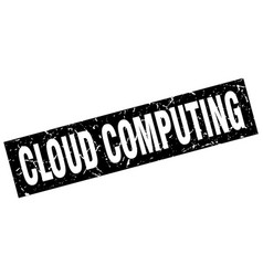 Square grunge black cloud computing stamp vector