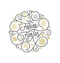 Felices fiestas spanish happy holidays navidad vector