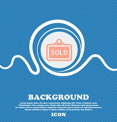 Sold sign icon Blue and white abstract background vector image