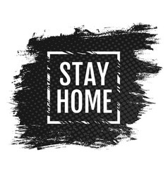 Stay home on grunge background vector