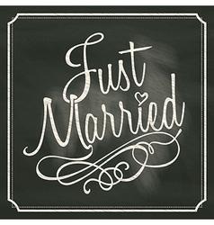 Just Married letter sign on chalkboard background vector image