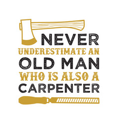 Never underestimate an old man good for print vector