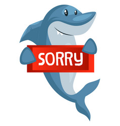 Shark with sorry note on white background vector
