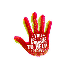 You do not need a reason to help people creative vector