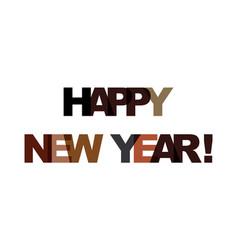 happy new year phrase overlap color no vector image