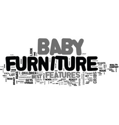 Baby furniture how to choose the right furniture vector