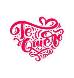 calligraphy phrase te quiero on spanish - i love vector image