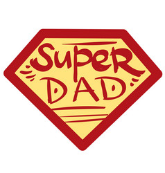 badge with inscription super dad with a red vector image
