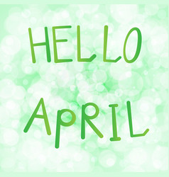 inscription hello april on a vector image