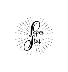 Super star calligraphic banner unique custom vector