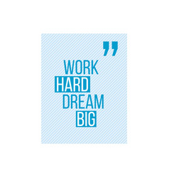 work hard dream big quote striped inscription vector image