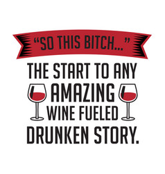 Wine funny quote and saying 100 best for your vector