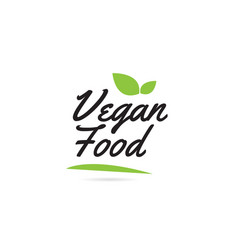 green leaf vegan food hand written word text for vector image