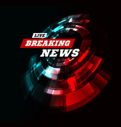Live breaking news can be used as design for vector