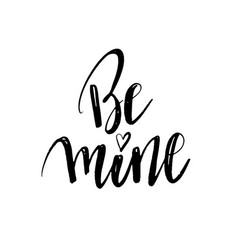 be mine hand lettering black ink calligraphy vector image