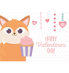 happy valentines day cute fox with sweet cupcake vector image