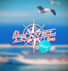 Travel type design with compass rose vector image