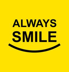 Always smile template design vector