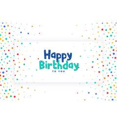 Happy birthday celebration confetti card design vector