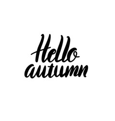 hello autumn lettering hand drawn phrase vector image